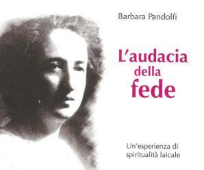 L'audacia della fede – in preghiera con Armida Barelli
