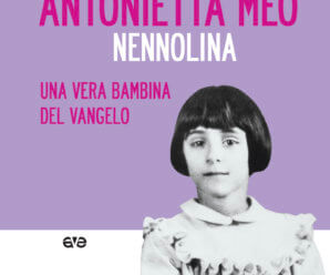 "Antonietta Meo ""Nennolina"" – Una vera bambina del Vangelo"